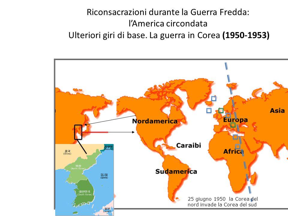 Riconsacrazioni durante la Guerra Fredda: lAmerica circondata Ulteriori giri di base.