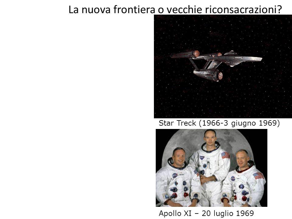 La nuova frontiera o vecchie riconsacrazioni? Apollo XI – 20 luglio 1969 Star Treck (1966-3 giugno 1969)