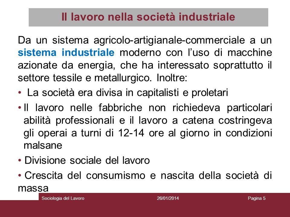 Il lavoro nella società industriale Da un sistema agricolo-artigianale-commerciale a un sistema industriale moderno con luso di macchine azionate da e
