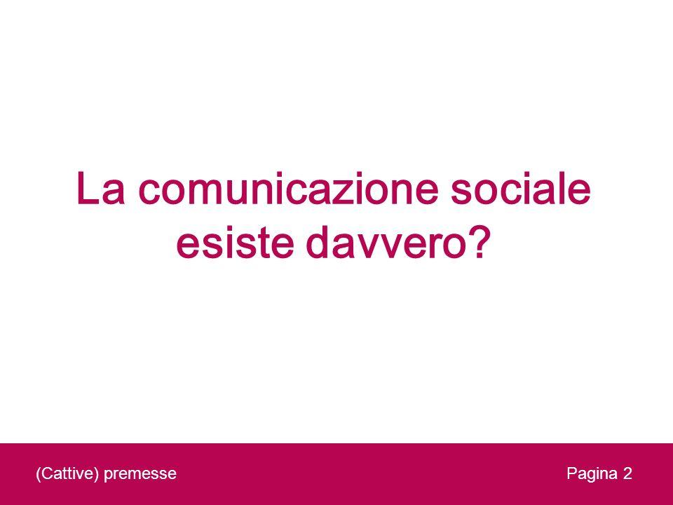 La comunicazione sociale esiste davvero? (Cattive) premessePagina 2