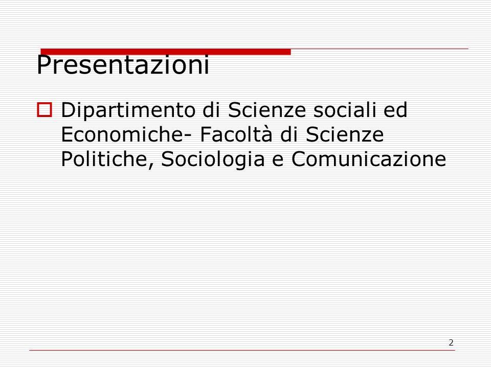 2 Presentazioni Dipartimento di Scienze sociali ed Economiche- Facoltà di Scienze Politiche, Sociologia e Comunicazione