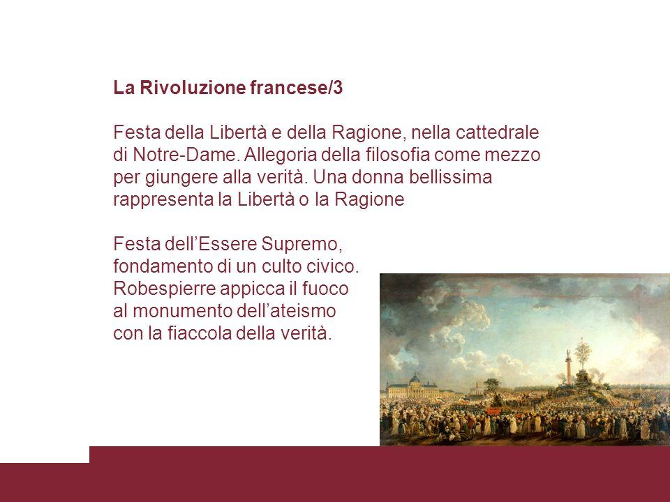 La Rivoluzione francese/3 Festa della Libertà e della Ragione, nella cattedrale di Notre-Dame. Allegoria della filosofia come mezzo per giungere alla