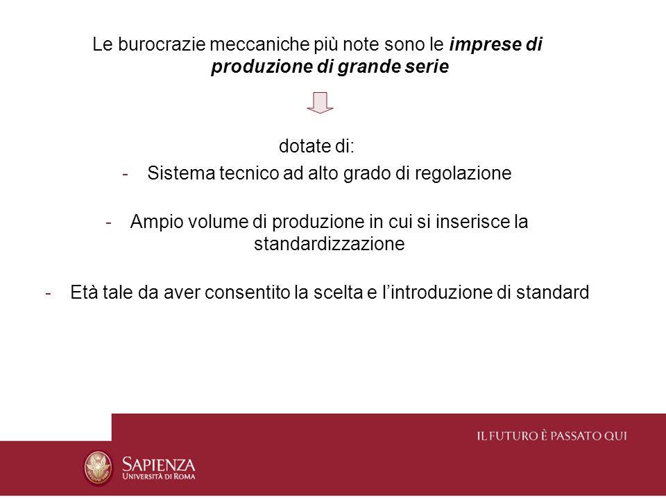 Varianti della burocrazia meccanica Burocrazia meccanica pubblica (enti pubblici che presentano soluzioni organizzative di tipo burocratico; es.