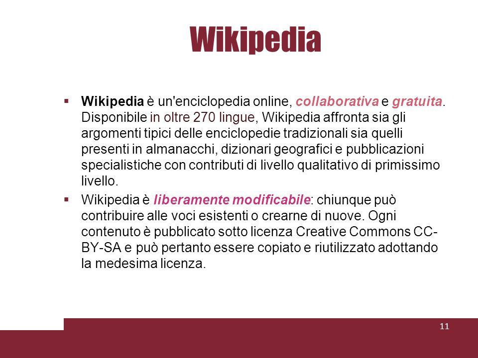 Wikipedia Wikipedia è un enciclopedia online, collaborativa e gratuita.