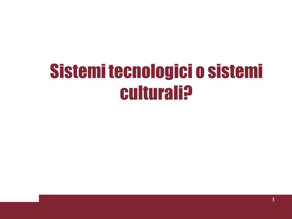 Sistemi tecnologici o sistemi culturali 3