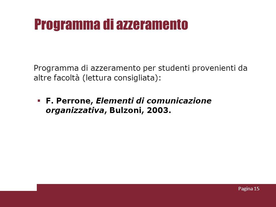 Programma di azzeramento Programma di azzeramento per studenti provenienti da altre facoltà (lettura consigliata): F.