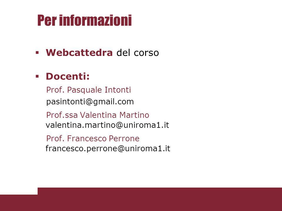 Per informazioni Webcattedra del corso Docenti: Prof.