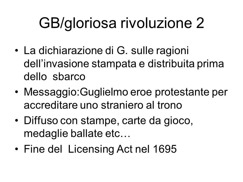 GB/gloriosa rivoluzione 2 La dichiarazione di G. sulle ragioni dellinvasione stampata e distribuita prima dello sbarco Messaggio:Guglielmo eroe protes