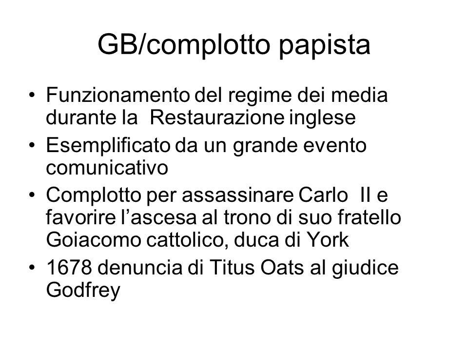 GB/complotto papista Funzionamento del regime dei media durante la Restaurazione inglese Esemplificato da un grande evento comunicativo Complotto per