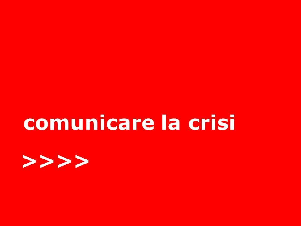 comunicare la crisi >>>>