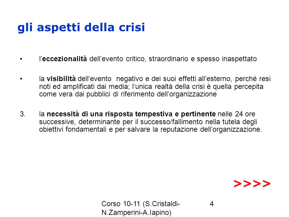 Corso 10-11 (S.Cristaldi- N.Zamperini-A.Iapino) 4 gli aspetti della crisi leccezionalità dellevento critico, straordinario e spesso inaspettato la vis