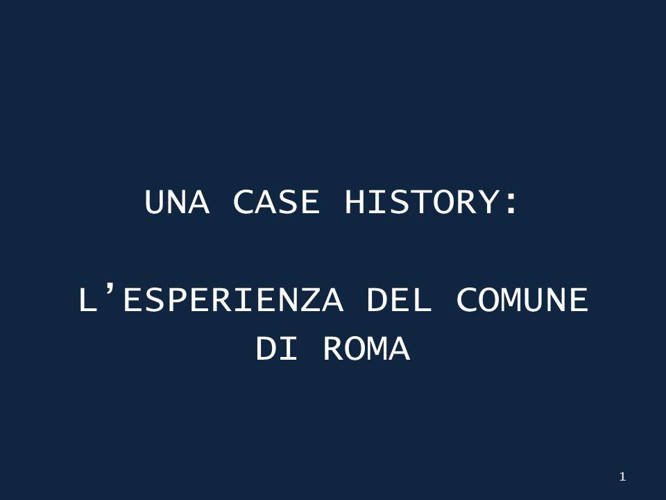 UNA CASE HISTORY: LESPERIENZA DEL COMUNE DI ROMA 1