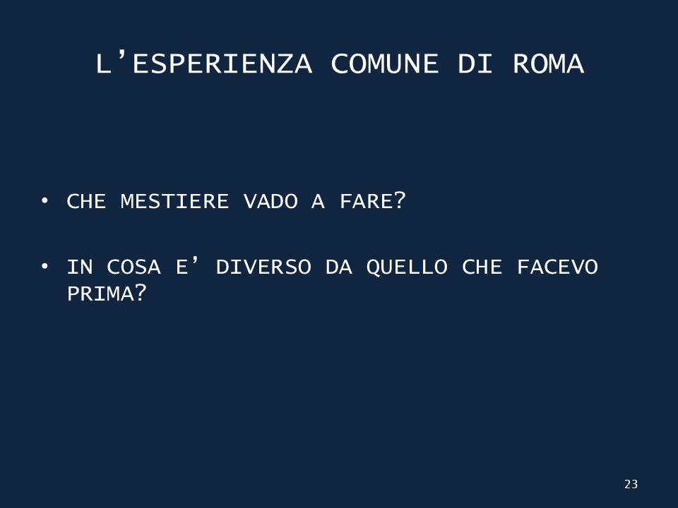LESPERIENZA COMUNE DI ROMA CHE MESTIERE VADO A FARE.