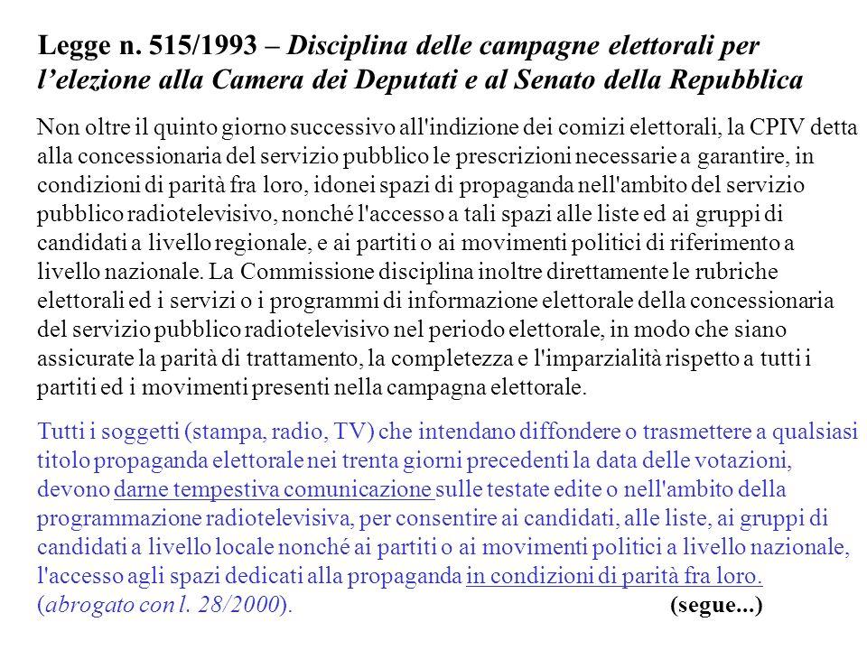 Legge n. 515/1993 – Disciplina delle campagne elettorali per lelezione alla Camera dei Deputati e al Senato della Repubblica Non oltre il quinto giorn