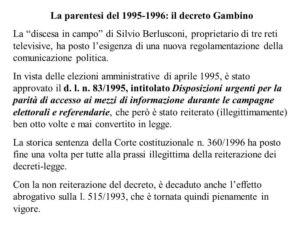 La parentesi del 1995-1996: il decreto Gambino La discesa in campo di Silvio Berlusconi, proprietario di tre reti televisive, ha posto lesigenza di un