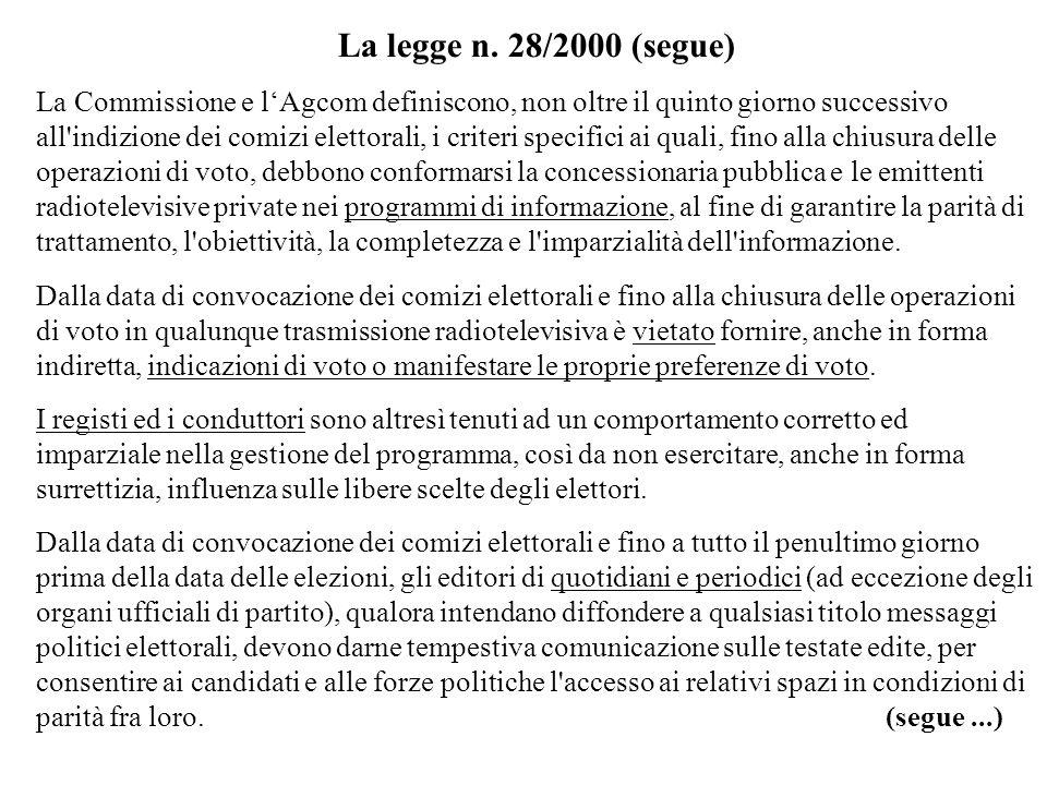 La legge n. 28/2000 (segue) La Commissione e lAgcom definiscono, non oltre il quinto giorno successivo all'indizione dei comizi elettorali, i criteri