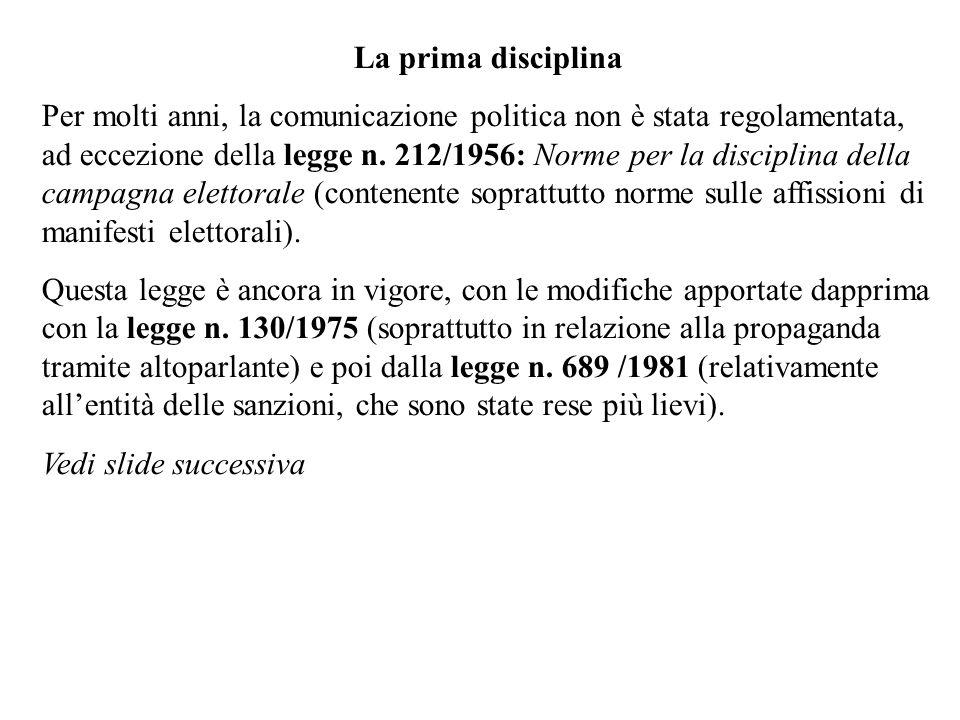 La prima disciplina Per molti anni, la comunicazione politica non è stata regolamentata, ad eccezione della legge n. 212/1956: Norme per la disciplina