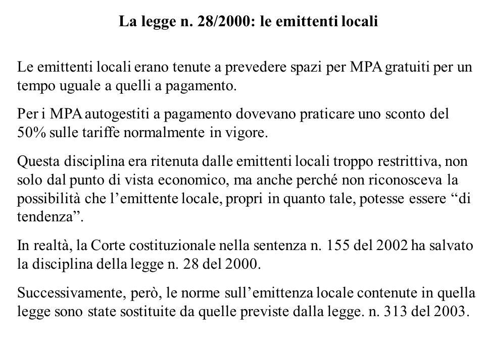 La legge n. 28/2000: le emittenti locali Le emittenti locali erano tenute a prevedere spazi per MPA gratuiti per un tempo uguale a quelli a pagamento.