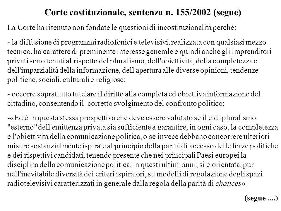 Corte costituzionale, sentenza n. 155/2002 (segue) La Corte ha ritenuto non fondate le questioni di incostituzionalità perché: - la diffusione di prog