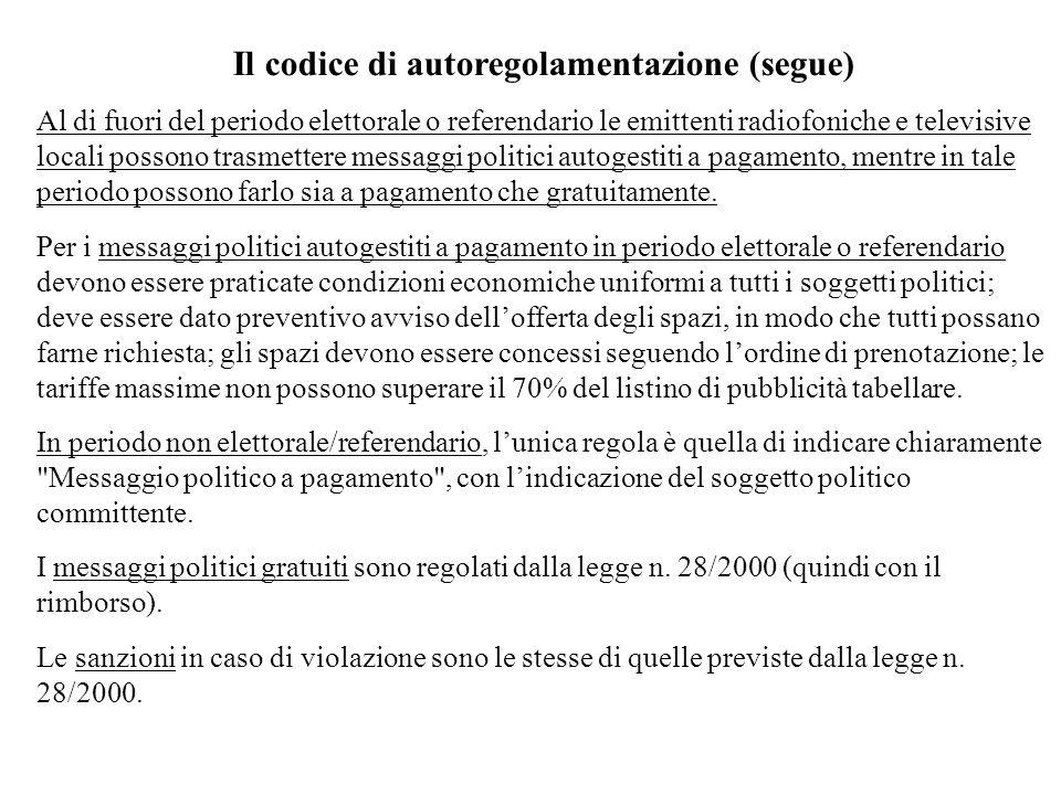 Il codice di autoregolamentazione (segue) Al di fuori del periodo elettorale o referendario le emittenti radiofoniche e televisive locali possono tras