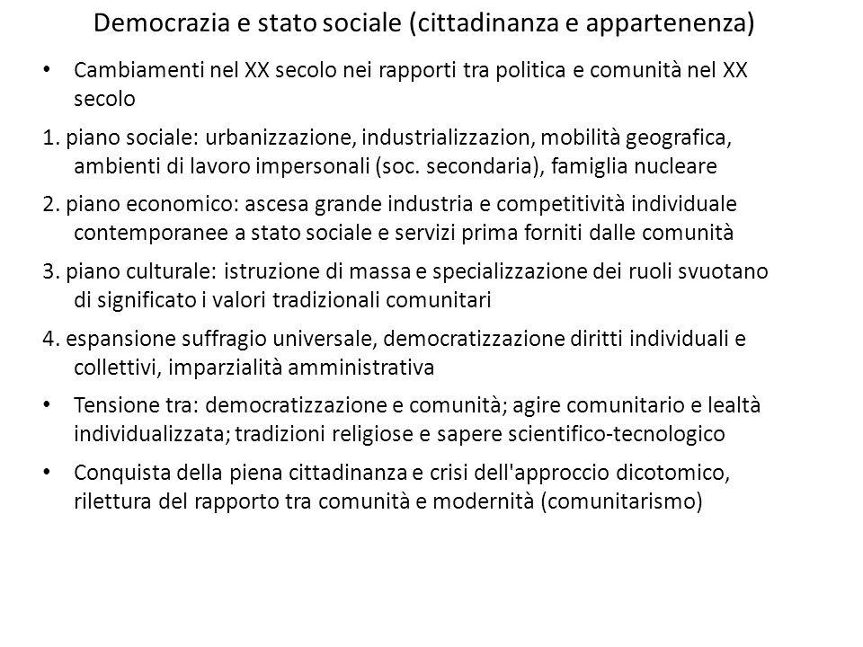 Democrazia e stato sociale (cittadinanza e appartenenza) Cambiamenti nel XX secolo nei rapporti tra politica e comunità nel XX secolo 1. piano sociale