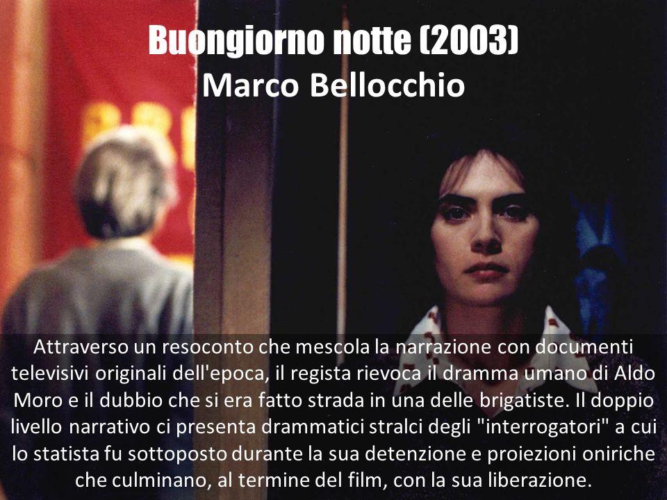 Buongiorno notte (2003) Marco Bellocchio Attraverso un resoconto che mescola la narrazione con documenti televisivi originali dell'epoca, il regista r