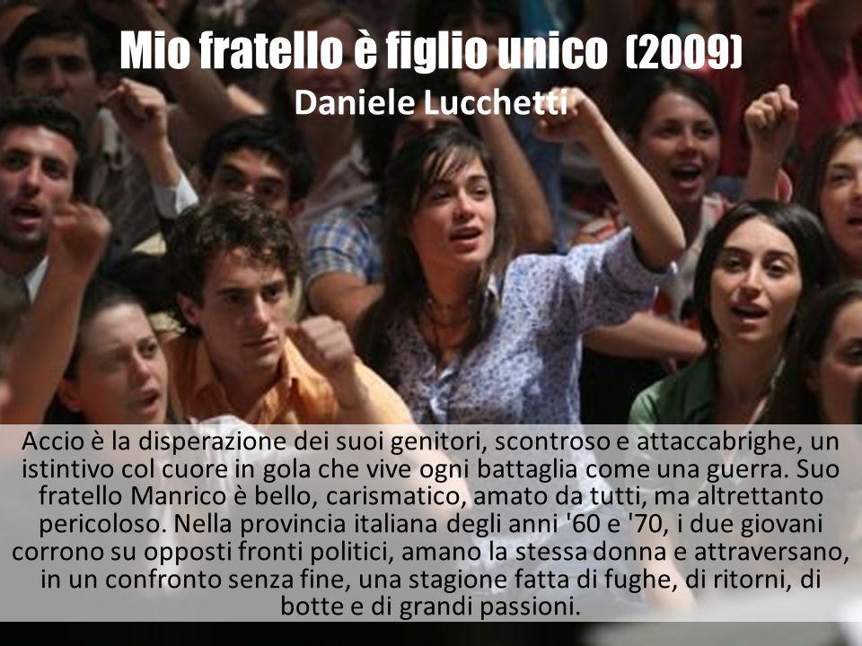 Il grande sogno (2009) Michele Placido Nel 1968, Nicola è un giovane pugliese che fa il poliziotto ma sogna di fare l attore, e si trova a dover fare l infiltrato nel mondo studentesco in forte fermento.