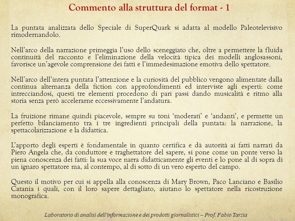 Laboratorio di analisi dell'informazione e dei prodotti giornalistici – Prof. Fabio Tarzia La puntata analizzata dello Speciale di SuperQuark si adatt