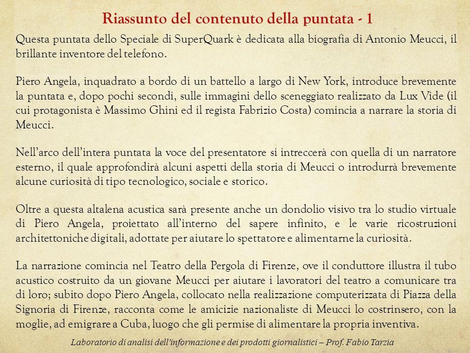 Questa puntata dello Speciale di SuperQuark è dedicata alla biografia di Antonio Meucci, il brillante inventore del telefono. Piero Angela, inquadrato