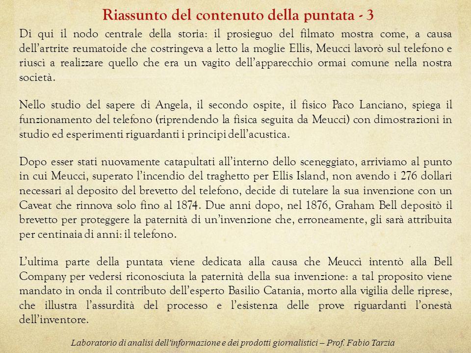 Nel finale Piero Angela si sposta dalla Biblioteca del Congresso, in cui mostra la Risoluzione 269, alla casa di Meucci per terminare la narrazione allinterno del suo padiglione della scienza.