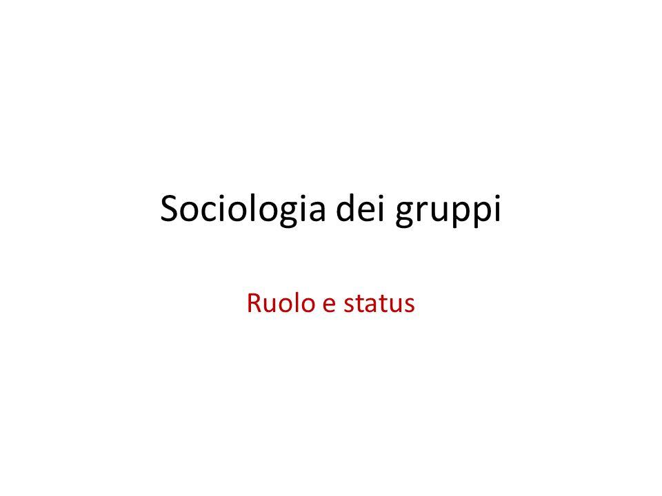 Sociologia dei gruppi Ruolo e status