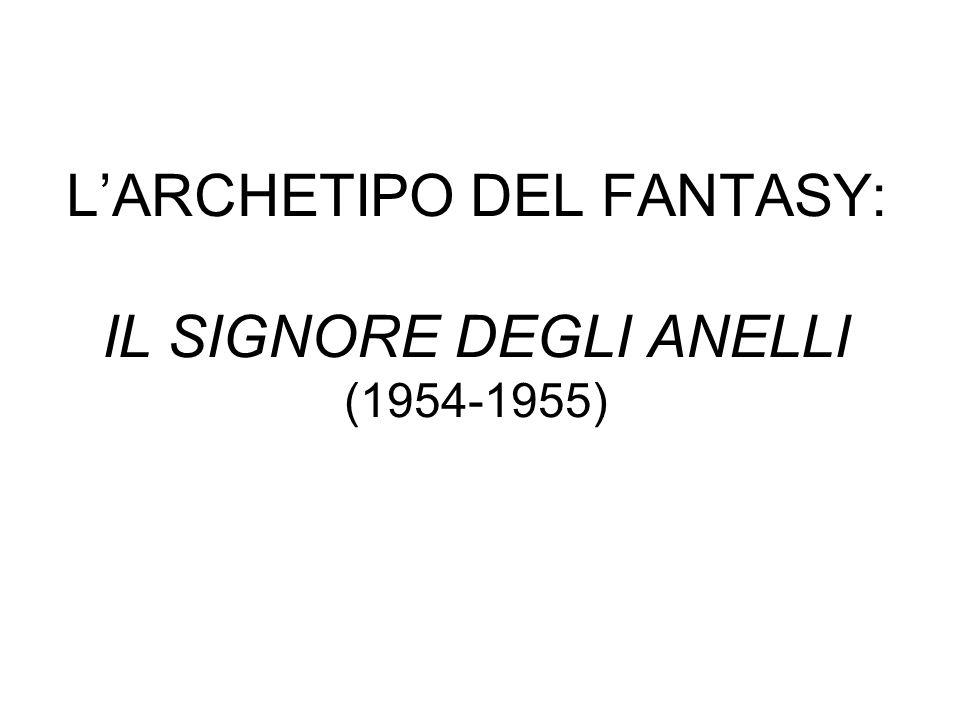 LARCHETIPO DEL FANTASY: IL SIGNORE DEGLI ANELLI (1954-1955)