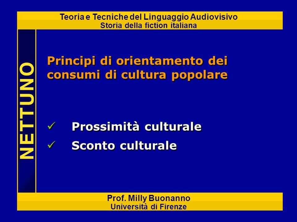 Teoria e Tecniche del Linguaggio Audiovisivo Storia della fiction italiana Prof. Milly Buonanno Università di Firenze Principi di orientamento dei con