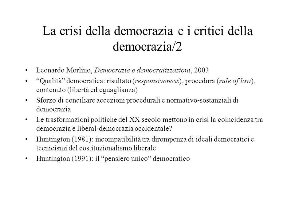 La crisi della democrazia e i critici della democrazia/2 Leonardo Morlino, Democrazie e democratizzazioni, 2003 Qualità democratica: risultato (respon