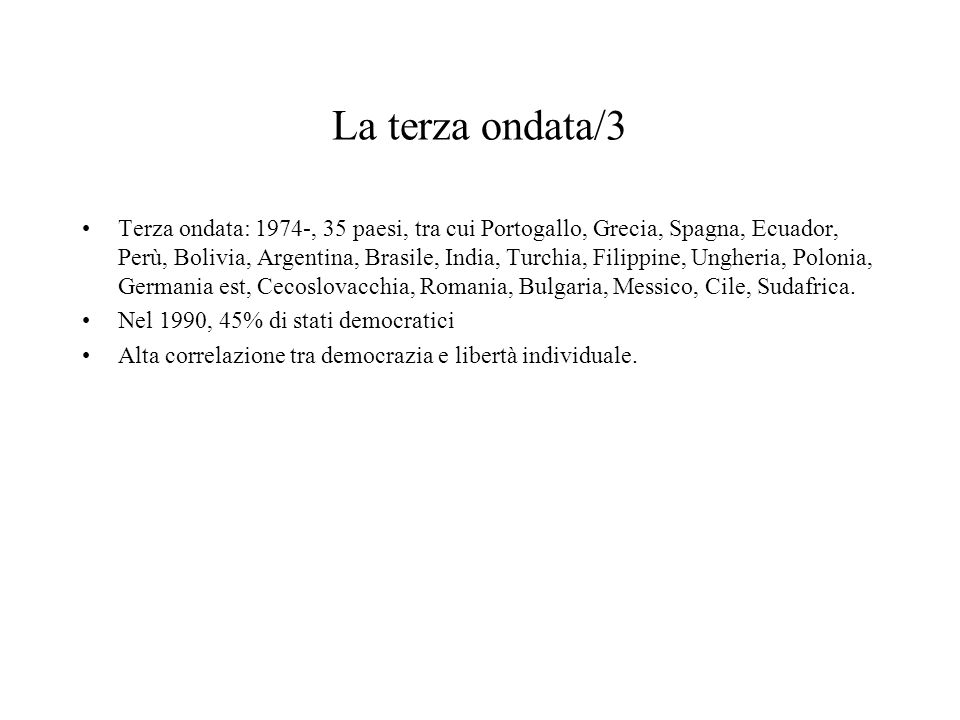 La terza ondata/3 Terza ondata: 1974-, 35 paesi, tra cui Portogallo, Grecia, Spagna, Ecuador, Perù, Bolivia, Argentina, Brasile, India, Turchia, Filip