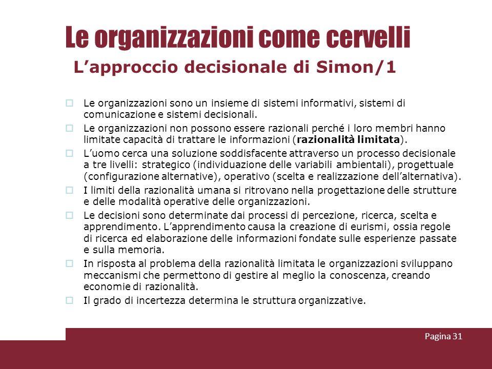 Le organizzazioni sono un insieme di sistemi informativi, sistemi di comunicazione e sistemi decisionali. Le organizzazioni non possono essere raziona