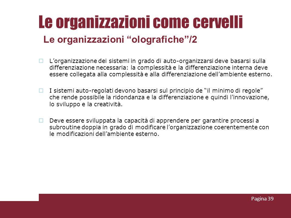 Lorganizzazione dei sistemi in grado di auto-organizzarsi deve basarsi sulla differenziazione necessaria: la complessità e la differenziazione interna