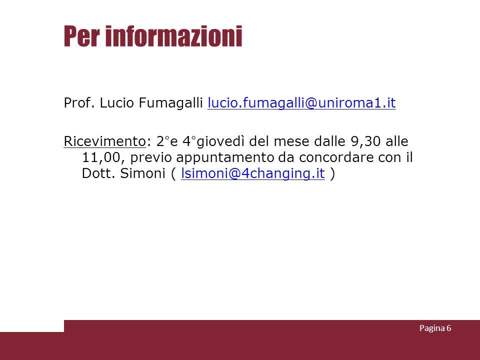 Per informazioni Prof. Lucio Fumagalli lucio.fumagalli@uniroma1.itlucio.fumagalli@uniroma1.it Ricevimento: 2°e 4°giovedì del mese dalle 9,30 alle 11,0