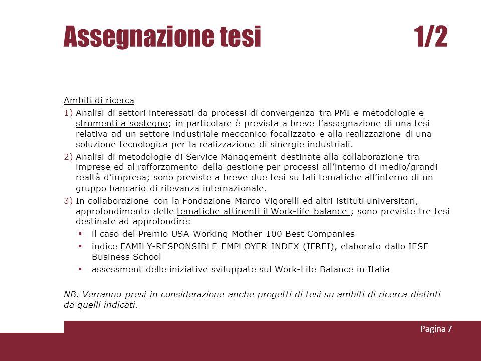 Assegnazione tesi 1/2 Ambiti di ricerca 1)Analisi di settori interessati da processi di convergenza tra PMI e metodologie e strumenti a sostegno; in p