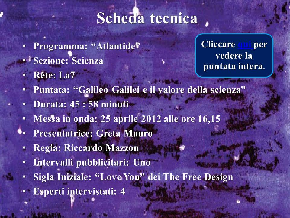 Programma: Atlantide Programma: Atlantide Sezione: Scienza Sezione: Scienza Rete: La7 Rete: La7 Puntata: Galileo Galilei e il valore della scienza Pun