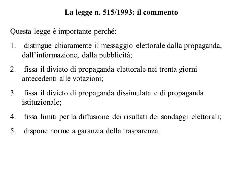 La legge n.515/1993: il commento Questa legge è importante perché: 1.
