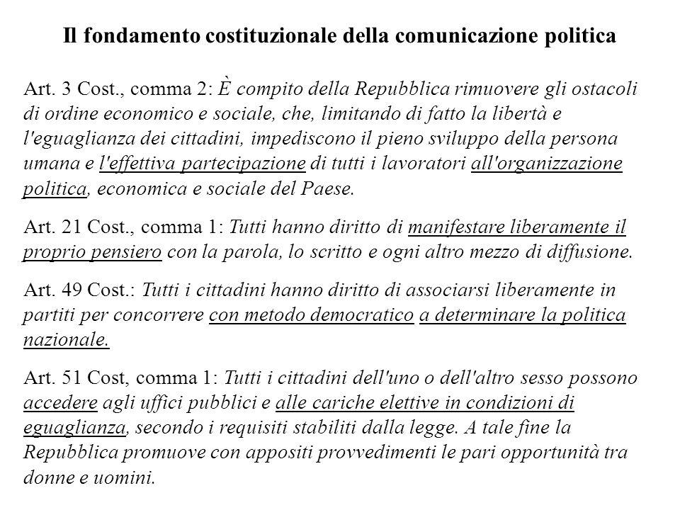 La discesa in campo di Silvio Berlusconi, proprietario di tre reti televisive, pone lesigenza di una nuova regolamentazione della comunicazione politica.