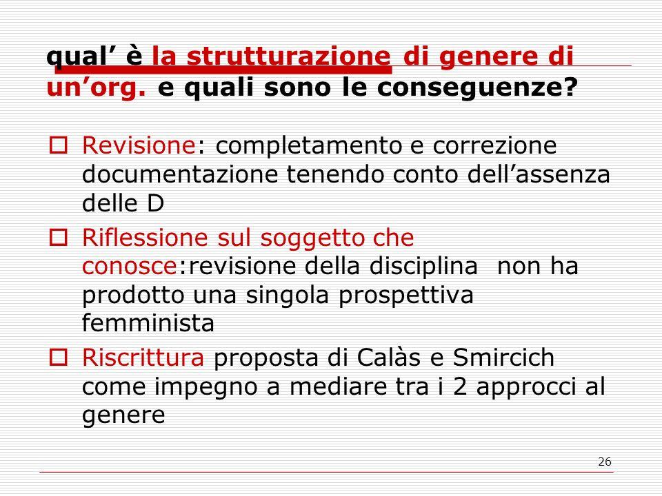 26 qual è la strutturazione di genere di unorg. e quali sono le conseguenze? Revisione: completamento e correzione documentazione tenendo conto dellas