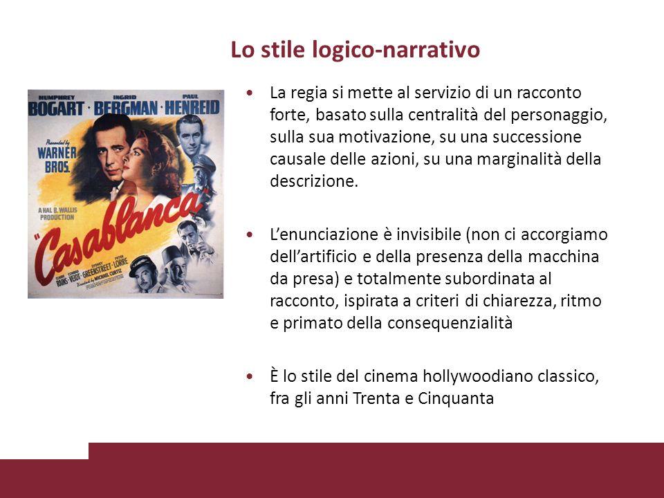 Lo stile logico-narrativo La regia si mette al servizio di un racconto forte, basato sulla centralità del personaggio, sulla sua motivazione, su una s
