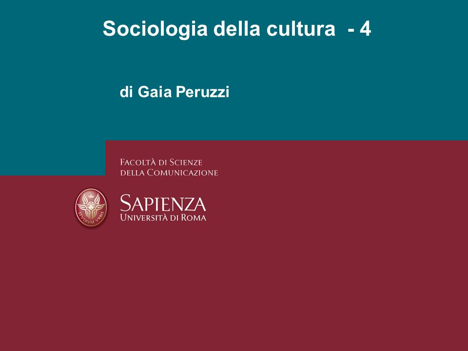 di Gaia Peruzzi Sociologia della cultura - 4