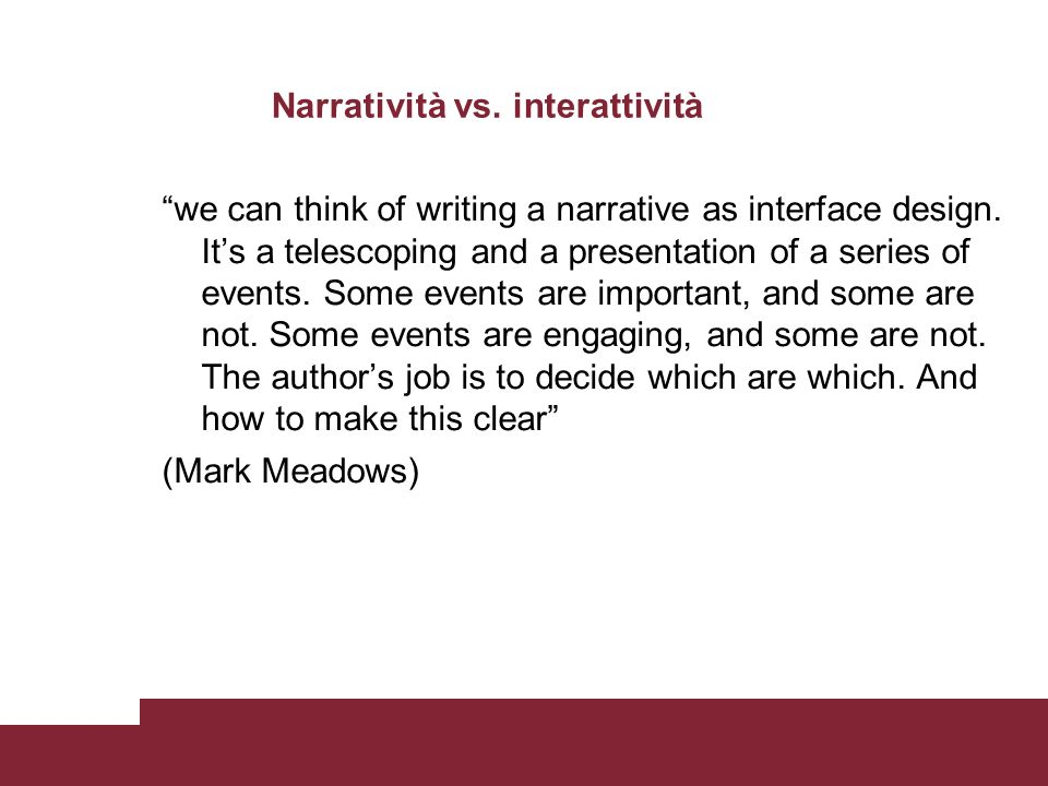 we can think of writing a narrative as interface design.