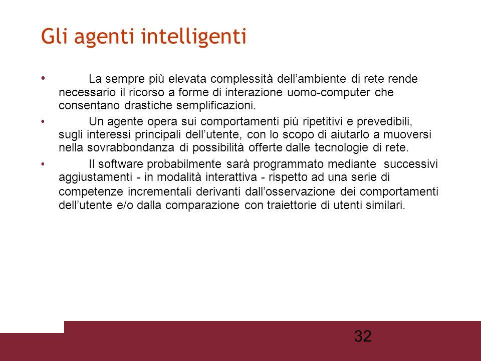 31 Lorigine della metafora è nella definizione operativa dellintelligenza proposta da Marvin Minsky (La società della mente).