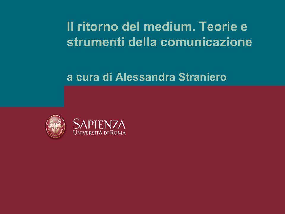 Il ritorno del medium. Teorie e strumenti della comunicazione a cura di Alessandra Straniero