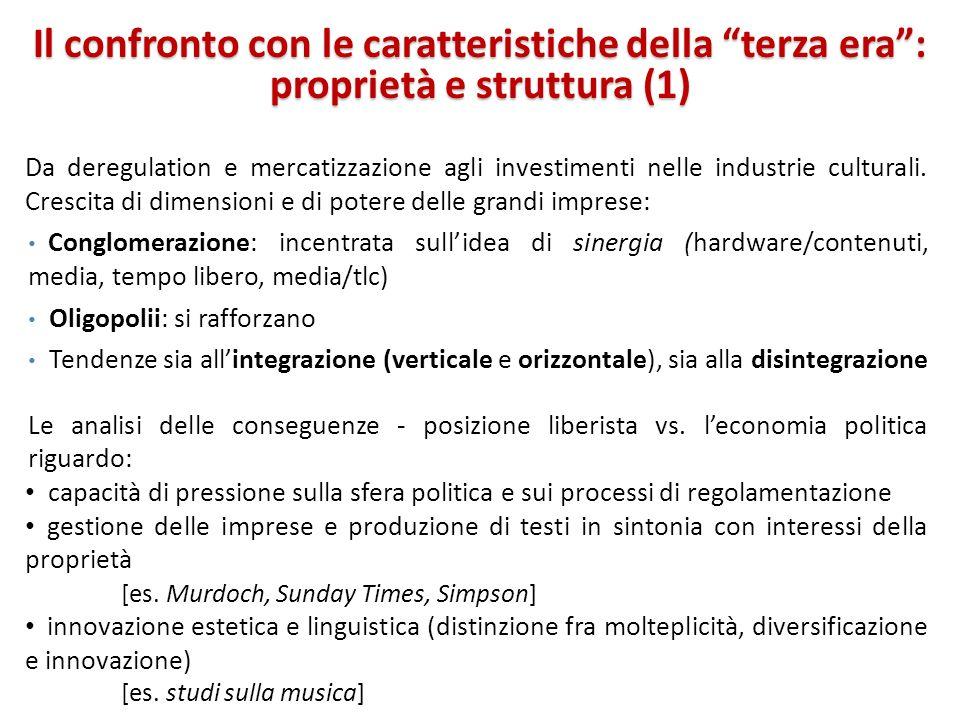 Il confronto con le caratteristiche della terza era: proprietà e struttura (1) Da deregulation e mercatizzazione agli investimenti nelle industrie cul