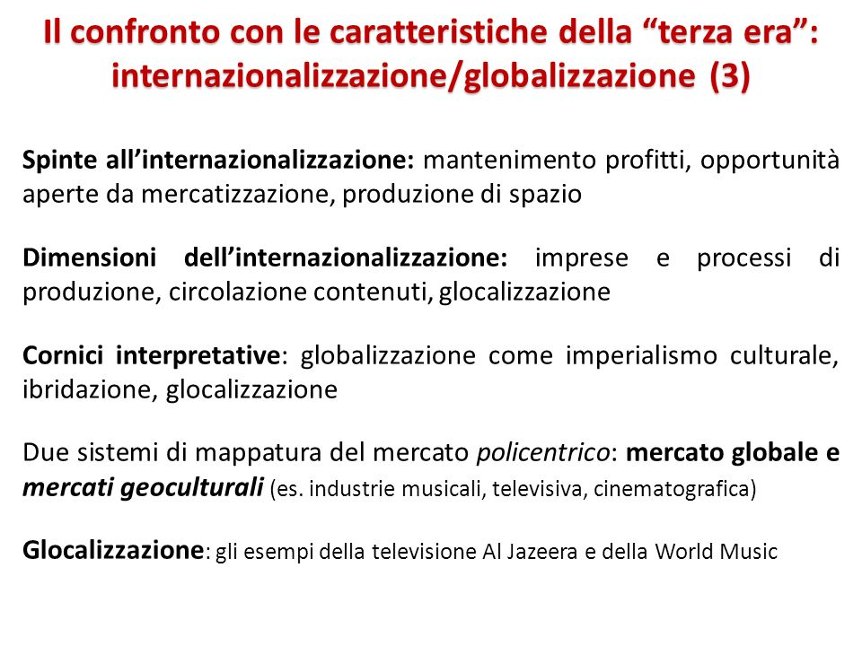 Il confronto con le caratteristiche della terza era: internazionalizzazione/globalizzazione (3) Spinte allinternazionalizzazione: mantenimento profitt